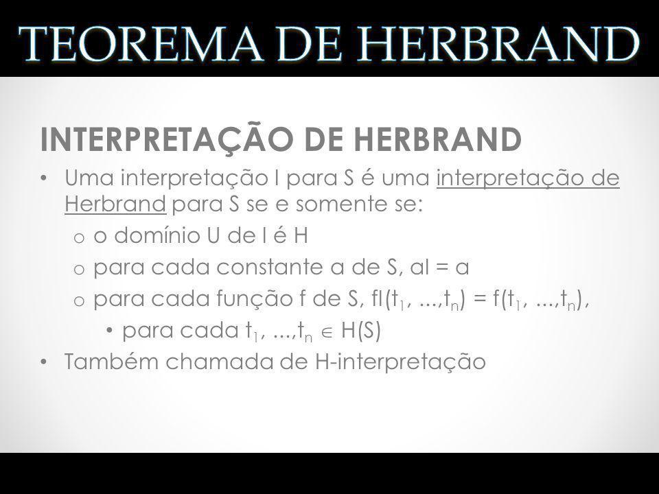 TEOREMA DE HERBRAND INTERPRETAÇÃO DE HERBRAND