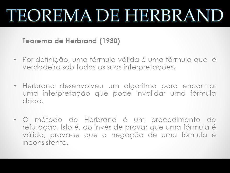 TEOREMA DE HERBRAND Teorema de Herbrand (1930)