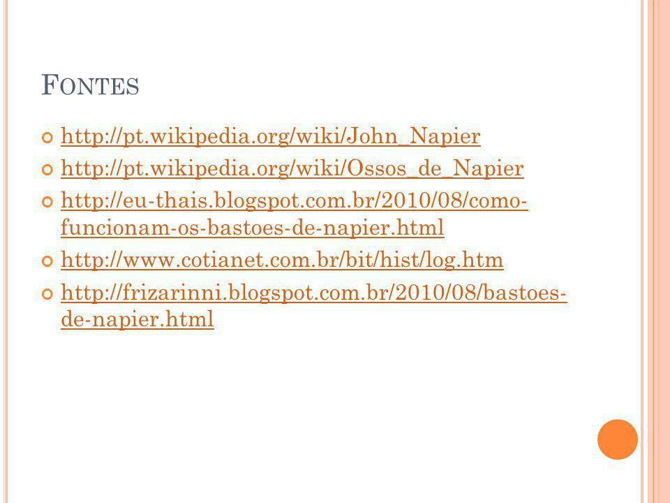 Fontes http://pt.wikipedia.org/wiki/John_Napier