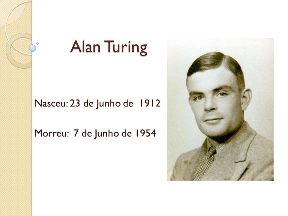 Nasceu: 23 de Junho de 1912 Morreu: 7 de Junho de 1954