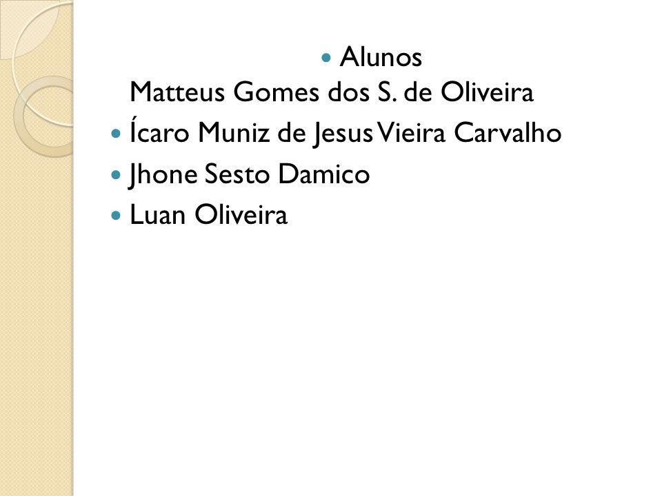 Alunos Matteus Gomes dos S. de Oliveira