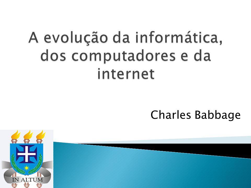 A evolução da informática, dos computadores e da internet
