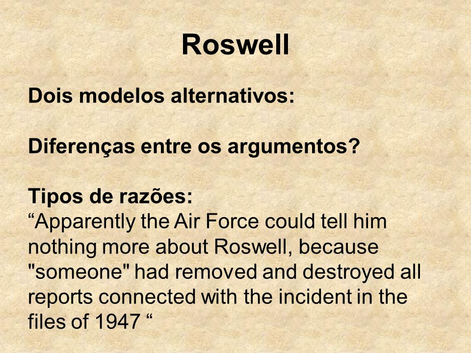 Roswell Dois modelos alternativos: Diferenças entre os argumentos