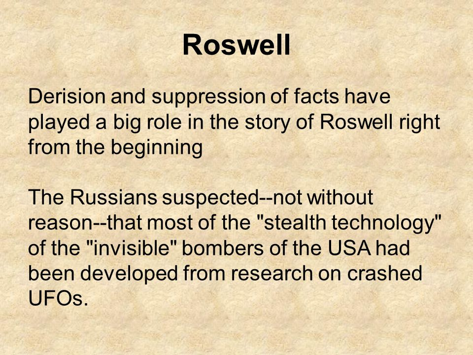 Roswell Derision and suppression of facts have played a big role in the story of Roswell right from the beginning.