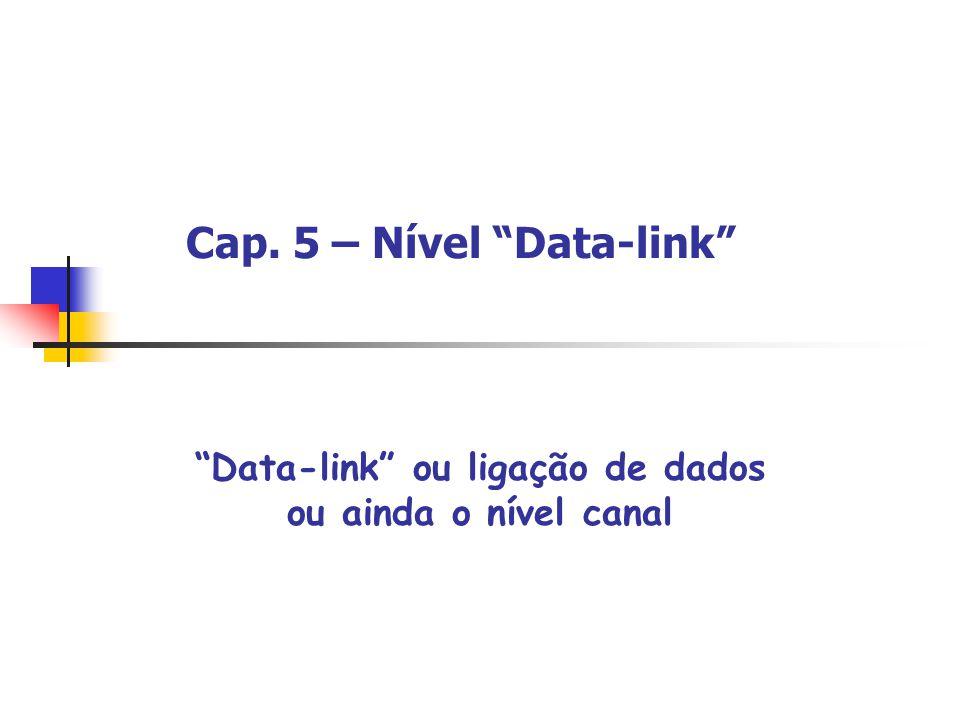 Cap. 5 – Nível Data-link
