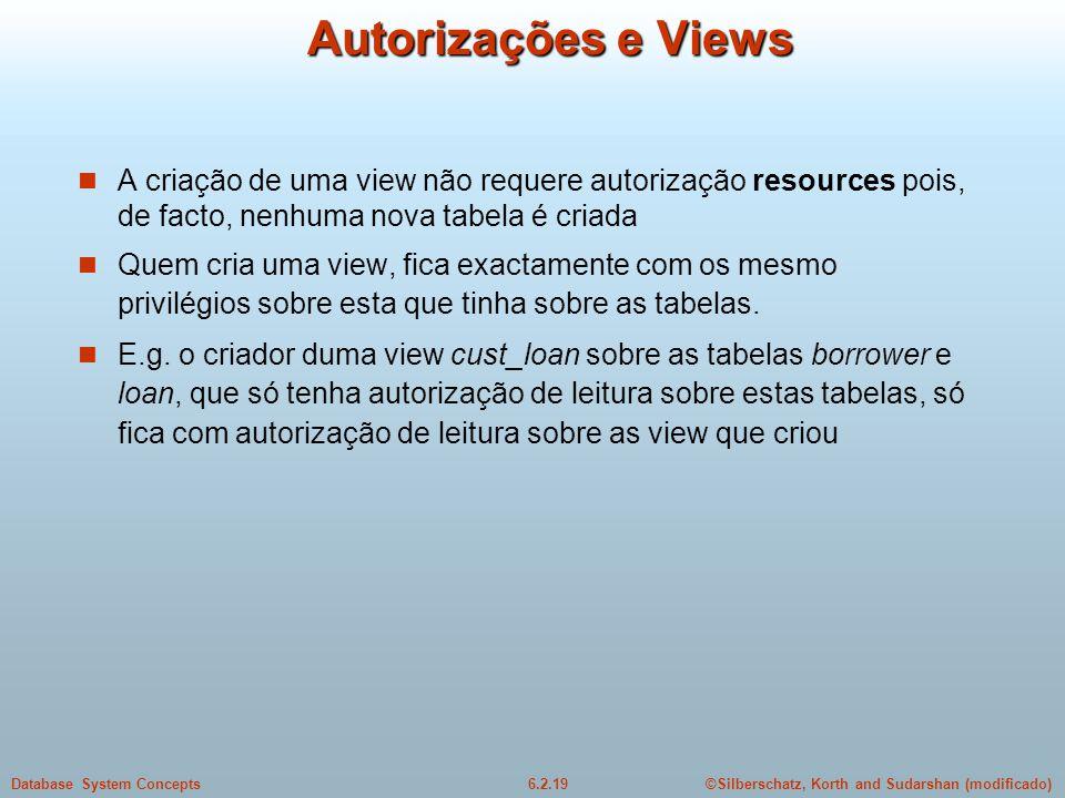 Autorizações e Views A criação de uma view não requere autorização resources pois, de facto, nenhuma nova tabela é criada.