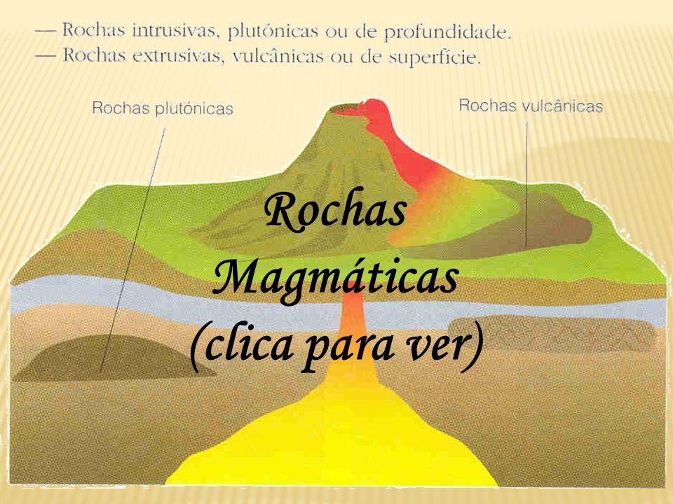 Rochas Magmáticas (clica para ver)