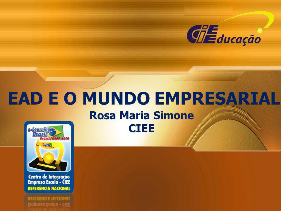 EAD E O MUNDO EMPRESARIAL Rosa Maria Simone CIEE