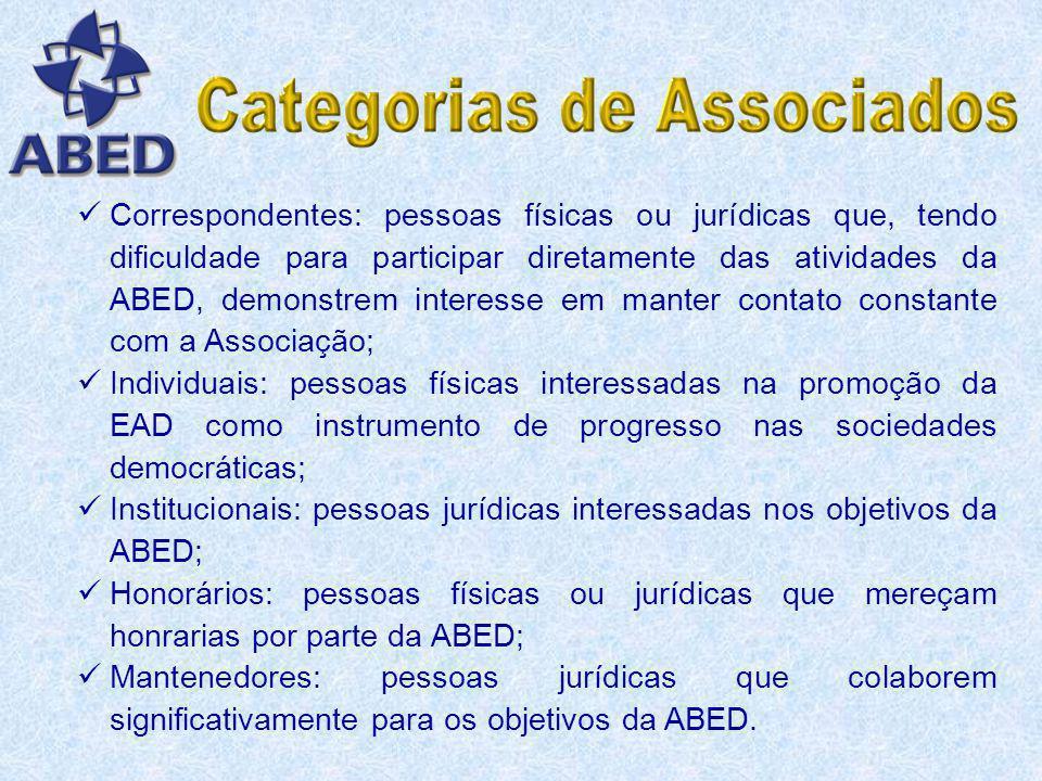 Correspondentes: pessoas físicas ou jurídicas que, tendo dificuldade para participar diretamente das atividades da ABED, demonstrem interesse em manter contato constante com a Associação;