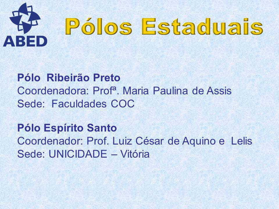 Pólo Ribeirão Preto Coordenadora: Profª. Maria Paulina de Assis. Sede: Faculdades COC. Pólo Espírito Santo.