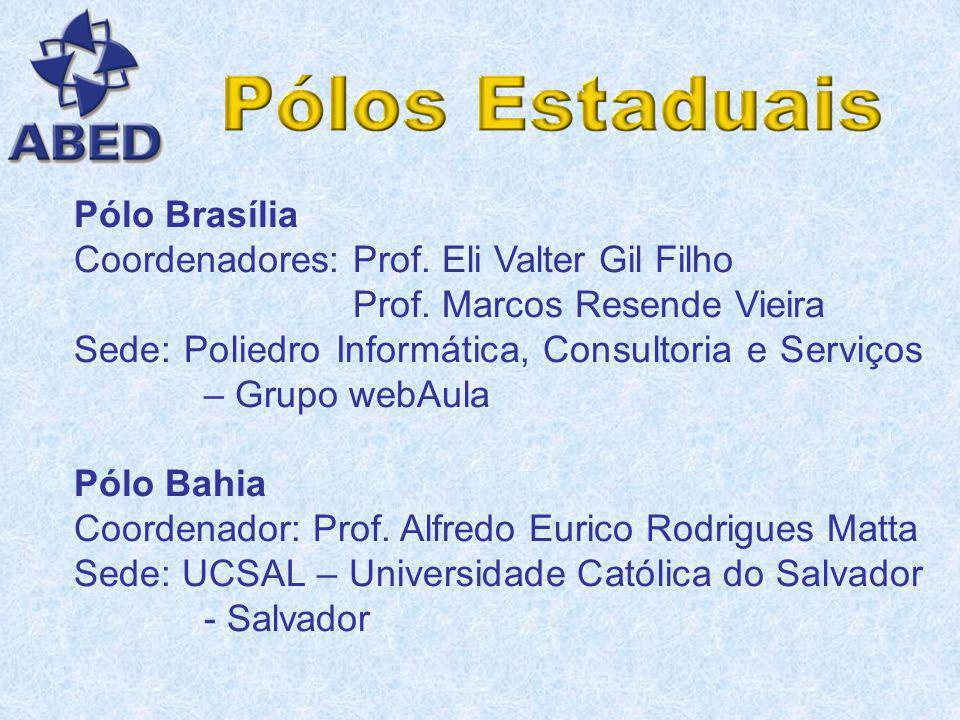 Pólo Brasília Coordenadores: Prof. Eli Valter Gil Filho. Prof. Marcos Resende Vieira.