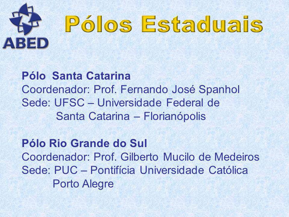 Pólo Santa Catarina Coordenador: Prof. Fernando José Spanhol. Sede: UFSC – Universidade Federal de.