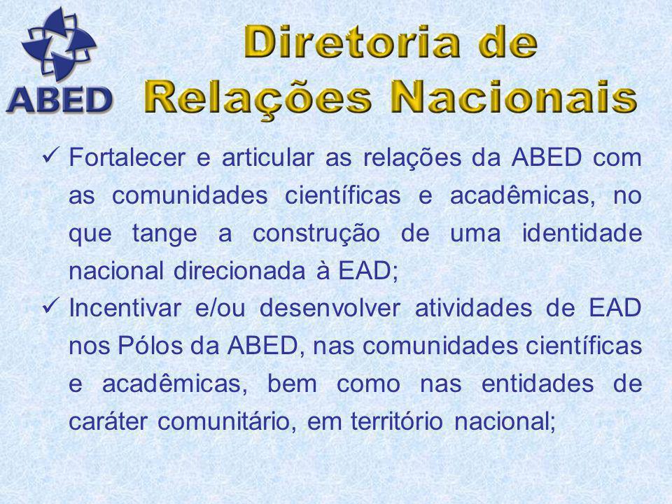 Fortalecer e articular as relações da ABED com as comunidades científicas e acadêmicas, no que tange a construção de uma identidade nacional direcionada à EAD;