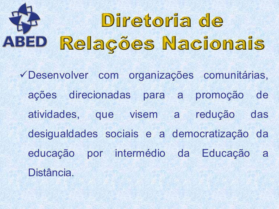 Desenvolver com organizações comunitárias, ações direcionadas para a promoção de atividades, que visem a redução das desigualdades sociais e a democratização da educação por intermédio da Educação a Distância.