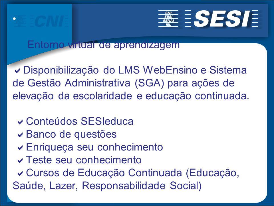 Entorno virtual de aprendizagem Disponibilização do LMS WebEnsino e Sistema de Gestão Administrativa (SGA) para ações de elevação da escolaridade e educação continuada.