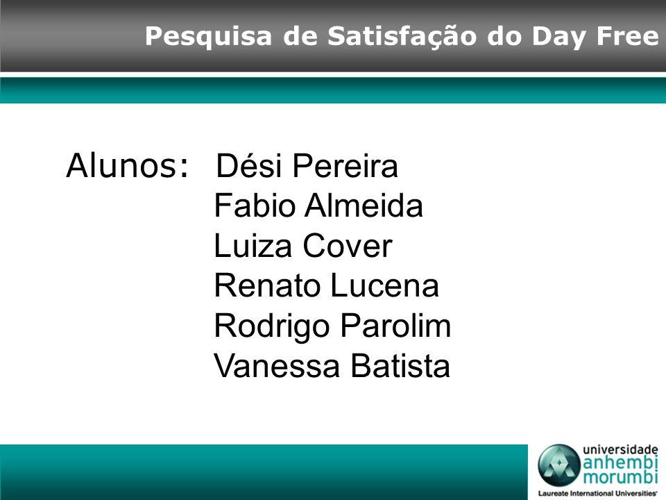 Alunos: Dési Pereira Fabio Almeida Luiza Cover Renato Lucena