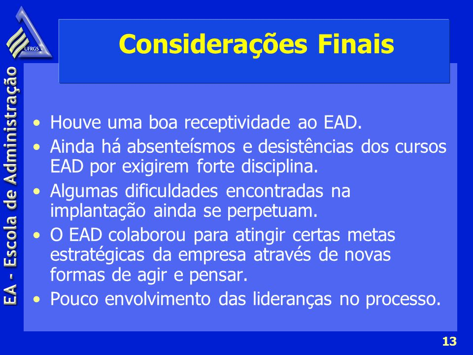 Considerações Finais Houve uma boa receptividade ao EAD.