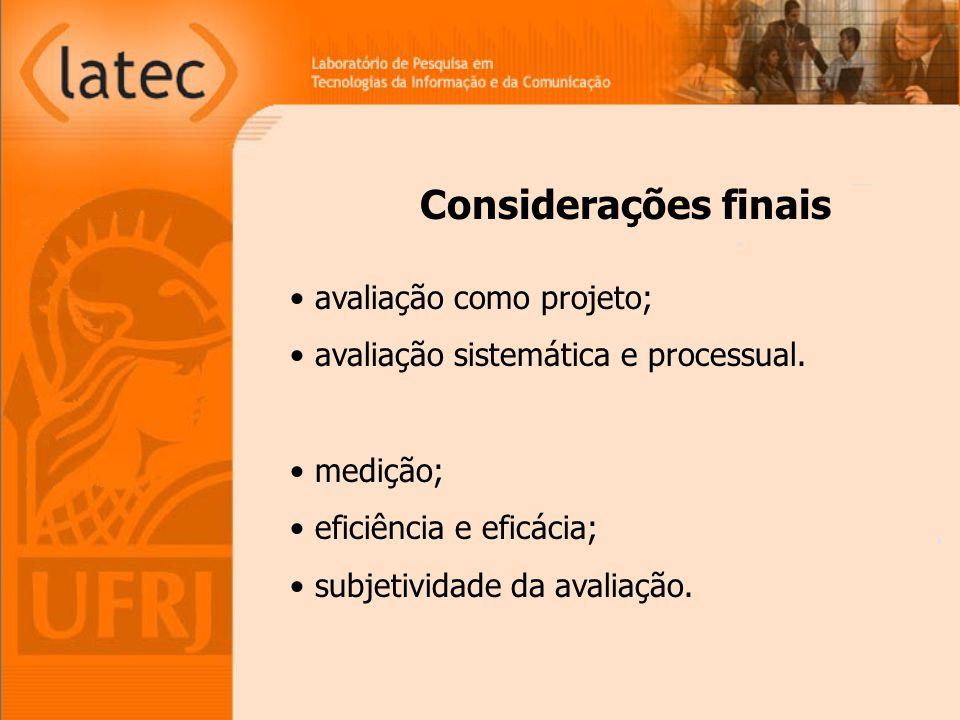 Considerações finais avaliação como projeto;