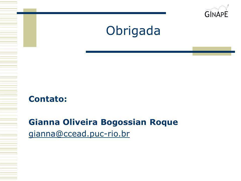 Obrigada Contato: Gianna Oliveira Bogossian Roque
