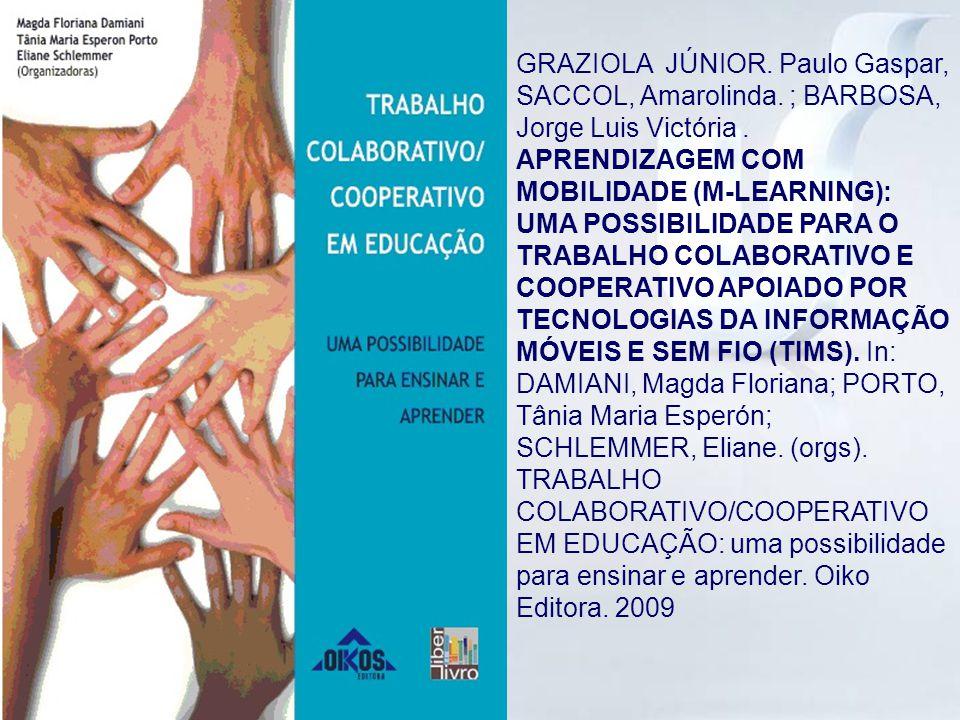 GRAZIOLA JÚNIOR. Paulo Gaspar, SACCOL, Amarolinda