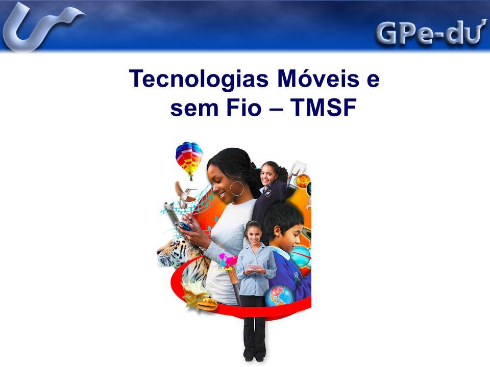 Tecnologias Móveis e sem Fio – TMSF