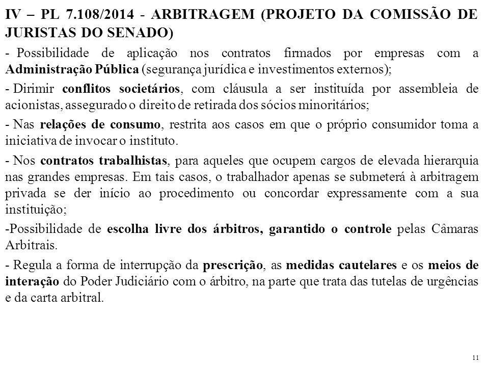 IV – PL 7.108/2014 - ARBITRAGEM (PROJETO DA COMISSÃO DE JURISTAS DO SENADO)