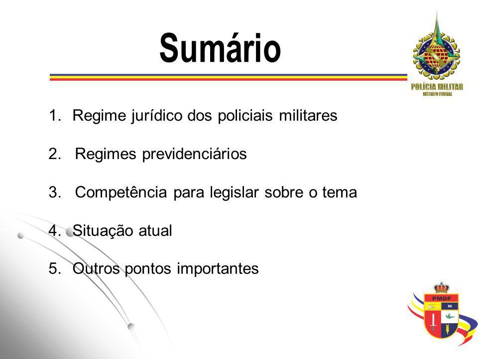 Regime jurídico dos policiais militares 2. Regimes previdenciários