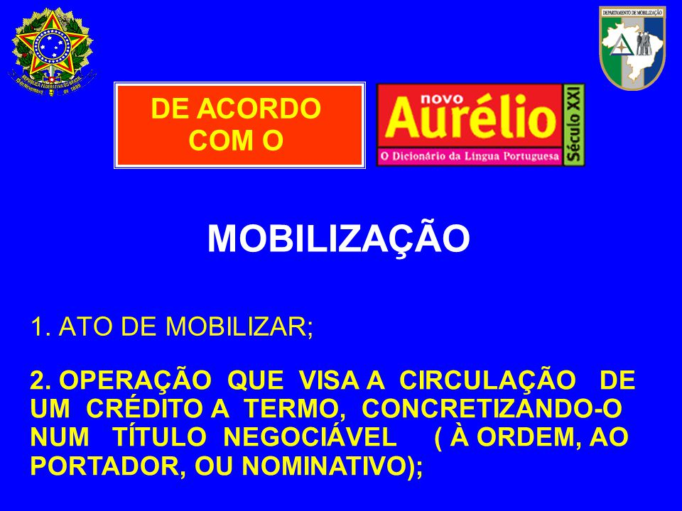 MOBILIZAÇÃO DE ACORDO COM O 1. ATO DE MOBILIZAR;