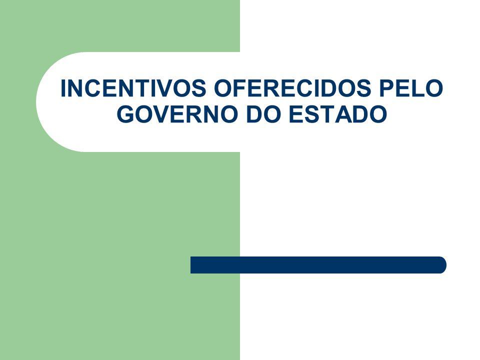 INCENTIVOS OFERECIDOS PELO GOVERNO DO ESTADO
