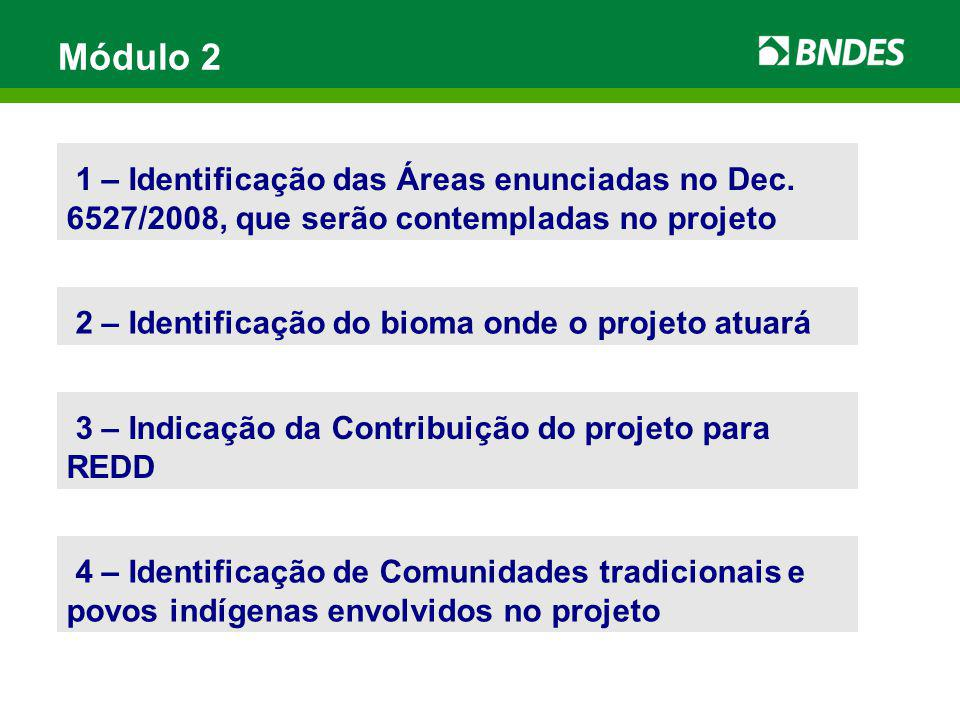 Módulo 2 1 – Identificação das Áreas enunciadas no Dec. 6527/2008, que serão contempladas no projeto.