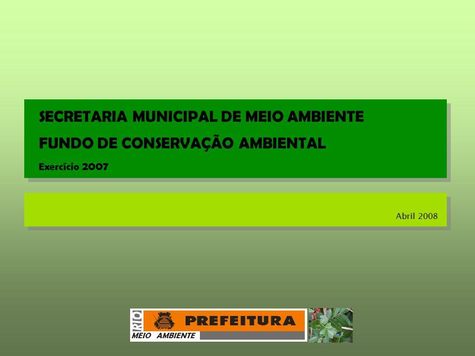 SECRETARIA MUNICIPAL DE MEIO AMBIENTE FUNDO DE CONSERVAÇÃO AMBIENTAL