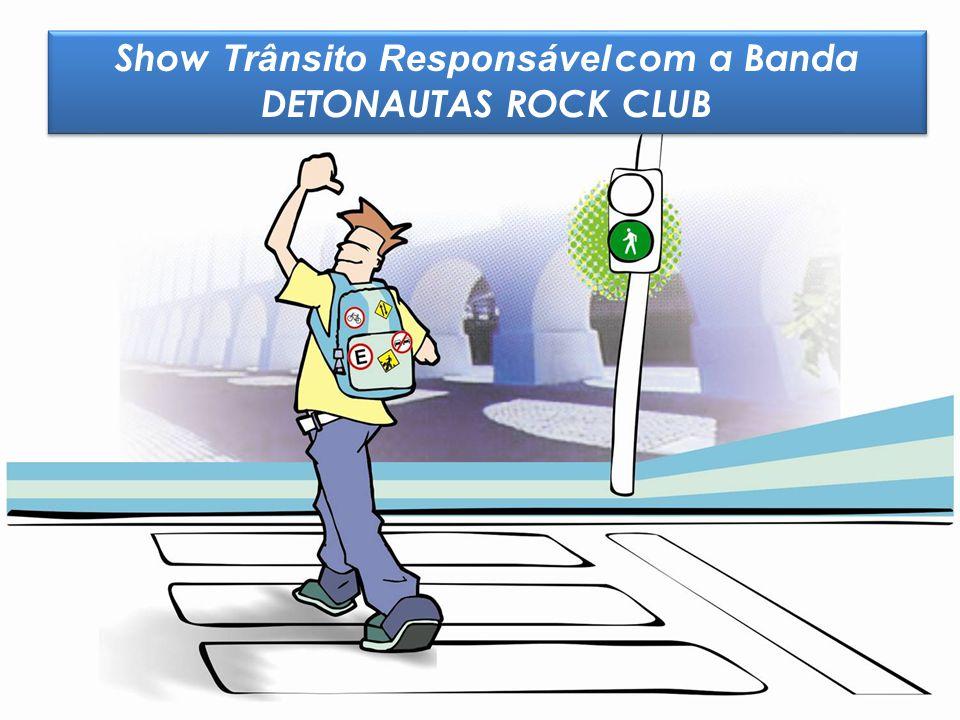 Show Trânsito Responsável com a Banda DETONAUTAS ROCK CLUB