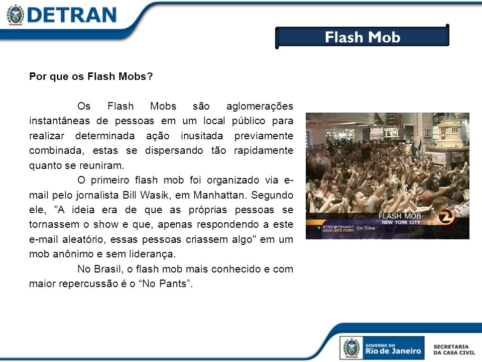 Flash Mob Por que os Flash Mobs