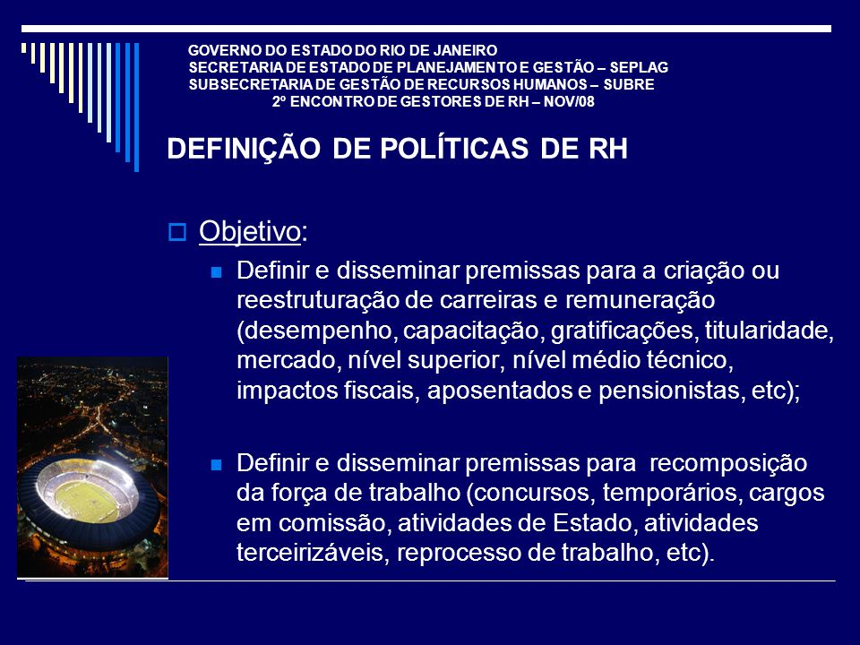 DEFINIÇÃO DE POLÍTICAS DE RH Objetivo: