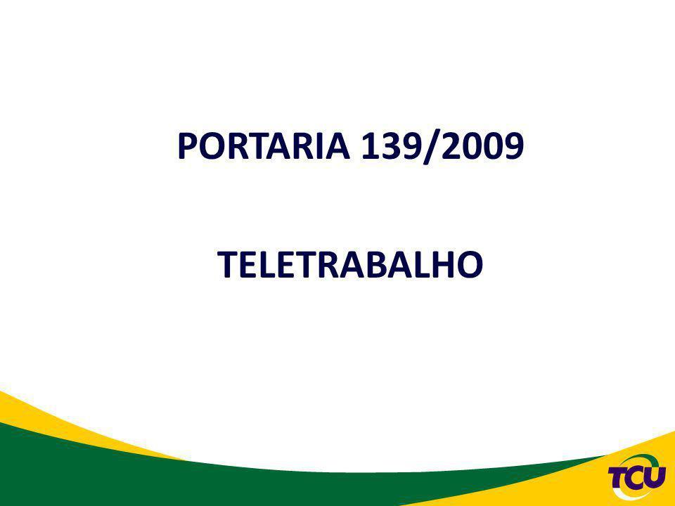 PORTARIA 139/2009 TELETRABALHO