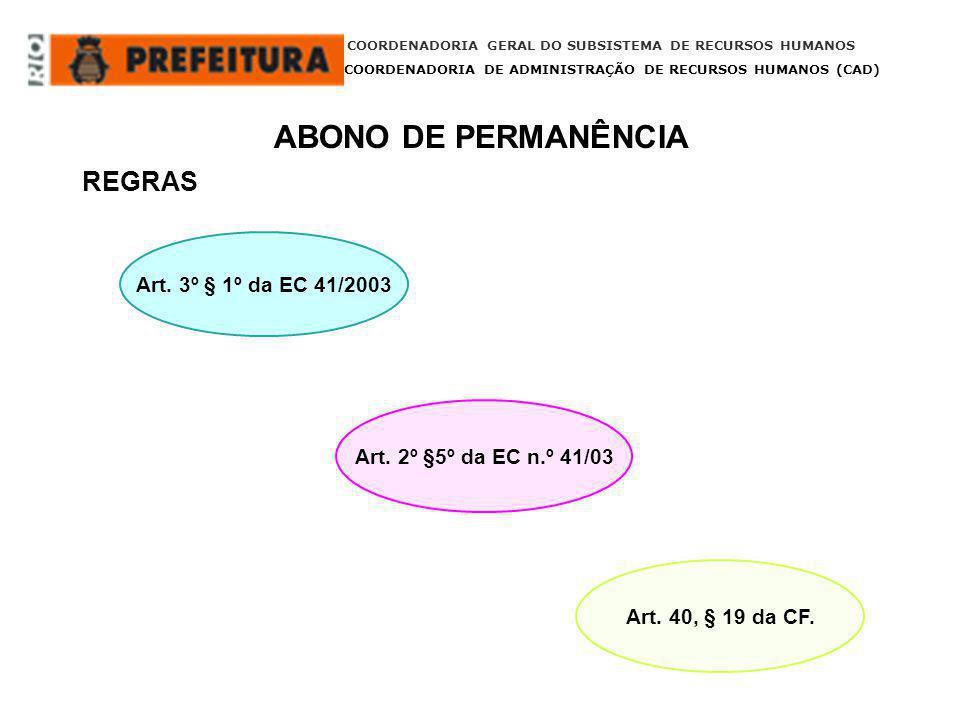 ABONO DE PERMANÊNCIA REGRAS Art. 3º § 1º da EC 41/2003