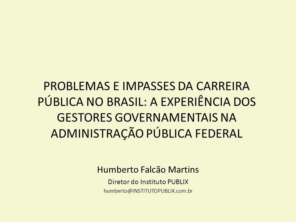 PROBLEMAS E IMPASSES DA CARREIRA PÚBLICA NO BRASIL: A EXPERIÊNCIA DOS GESTORES GOVERNAMENTAIS NA ADMINISTRAÇÃO PÚBLICA FEDERAL