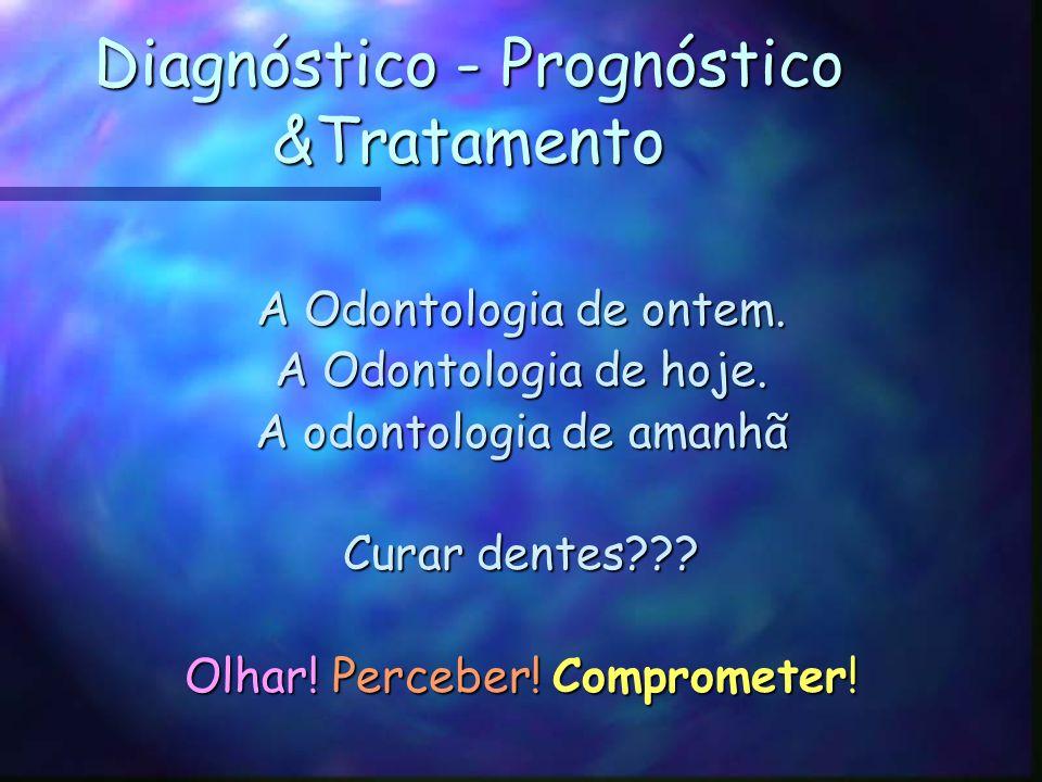 Diagnóstico - Prognóstico &Tratamento