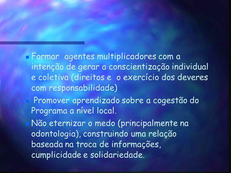 Formar agentes multiplicadores com a intenção de gerar a conscientização individual e coletiva (direitos e o exercício dos deveres com responsabilidade)