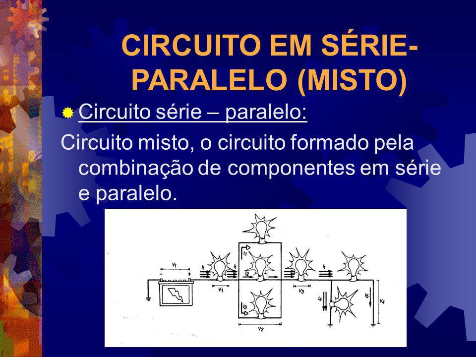 CIRCUITO EM SÉRIE- PARALELO (MISTO)