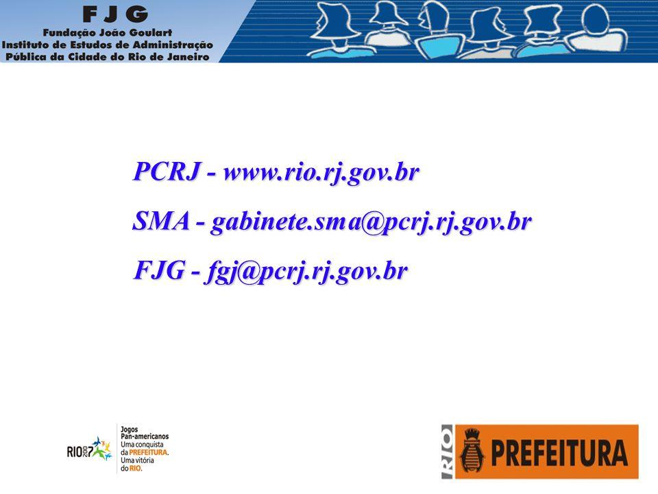 PCRJ - www.rio.rj.gov.br SMA - gabinete.sma@pcrj.rj.gov.br FJG - fgj@pcrj.rj.gov.br
