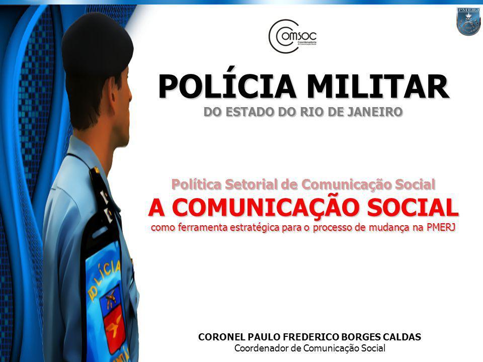 POLÍCIA MILITAR A COMUNICAÇÃO SOCIAL
