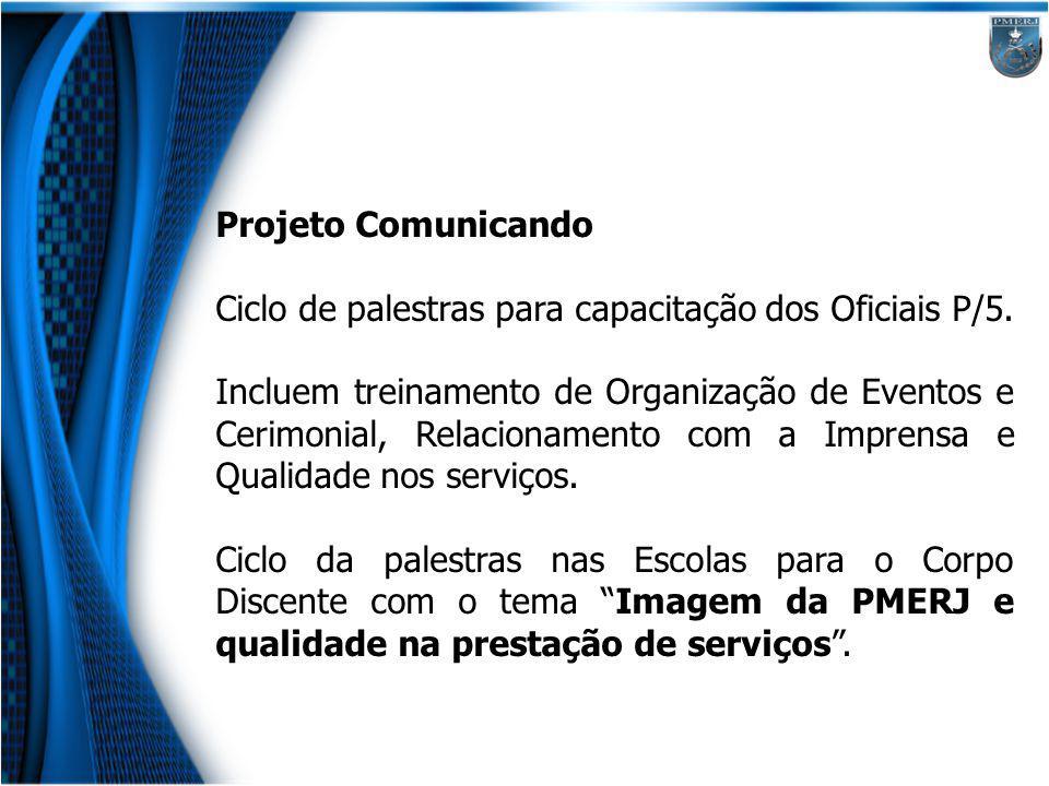 Projeto Comunicando Ciclo de palestras para capacitação dos Oficiais P/5.