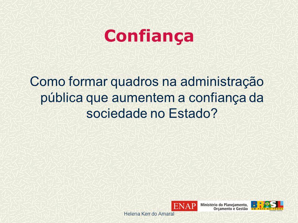 Confiança Como formar quadros na administração pública que aumentem a confiança da sociedade no Estado