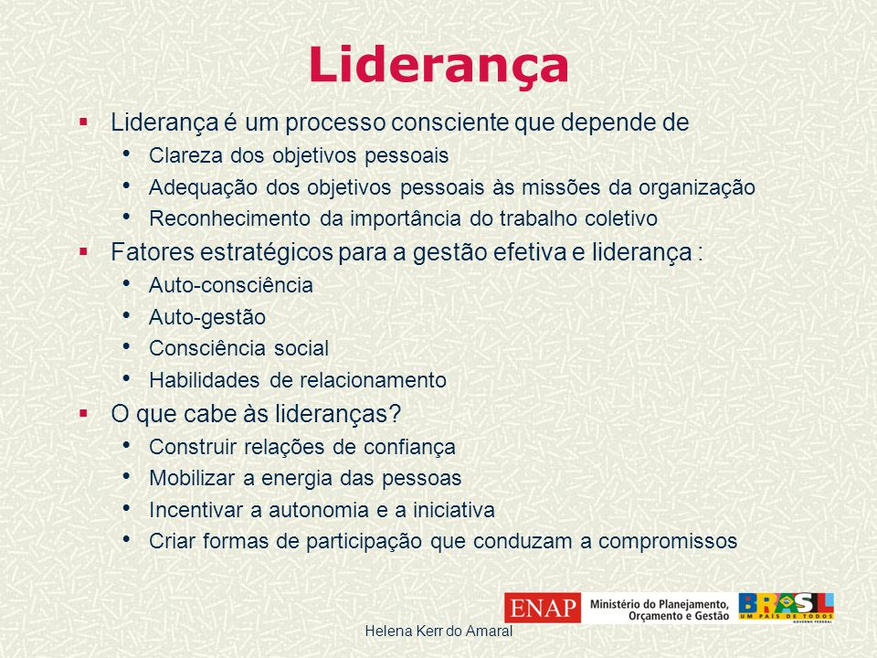 Liderança Liderança é um processo consciente que depende de