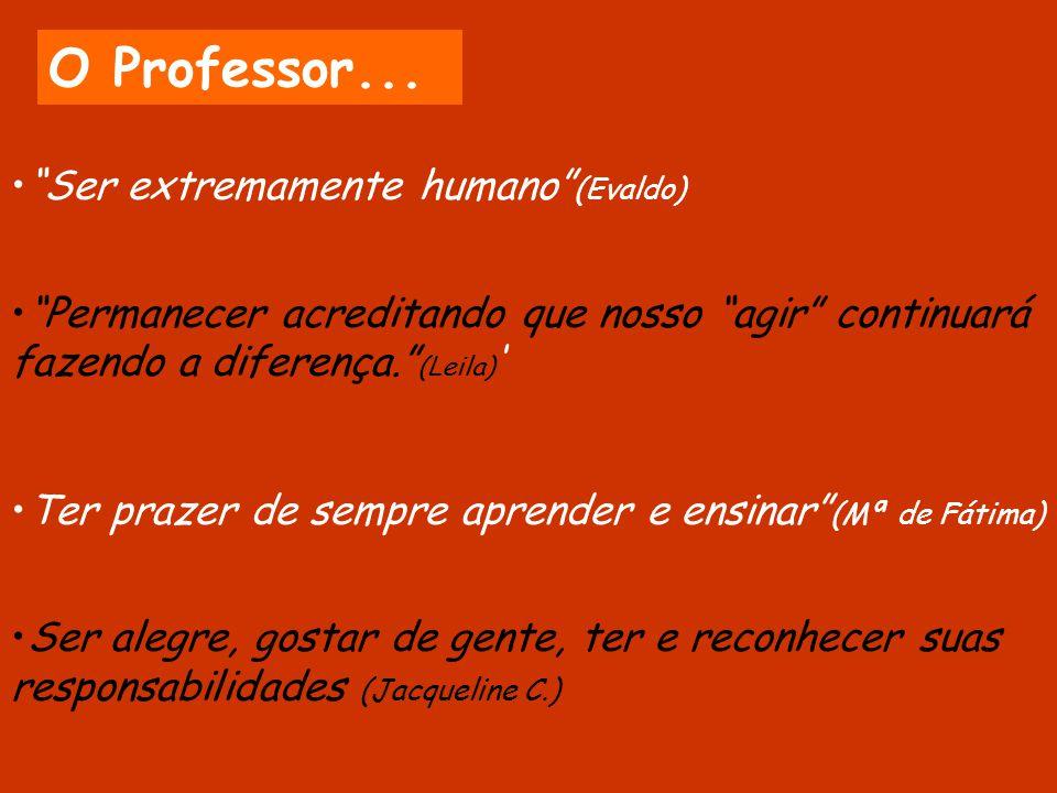 O Professor... Ser extremamente humano (Evaldo)