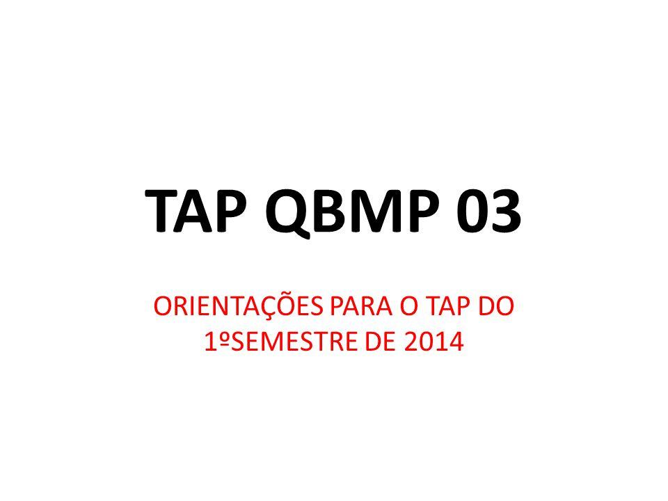 ORIENTAÇÕES PARA O TAP DO 1ºSEMESTRE DE 2014