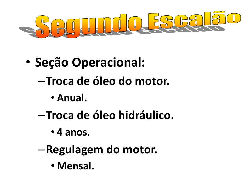 Seção Operacional: Segundo Escalão Troca de óleo do motor.