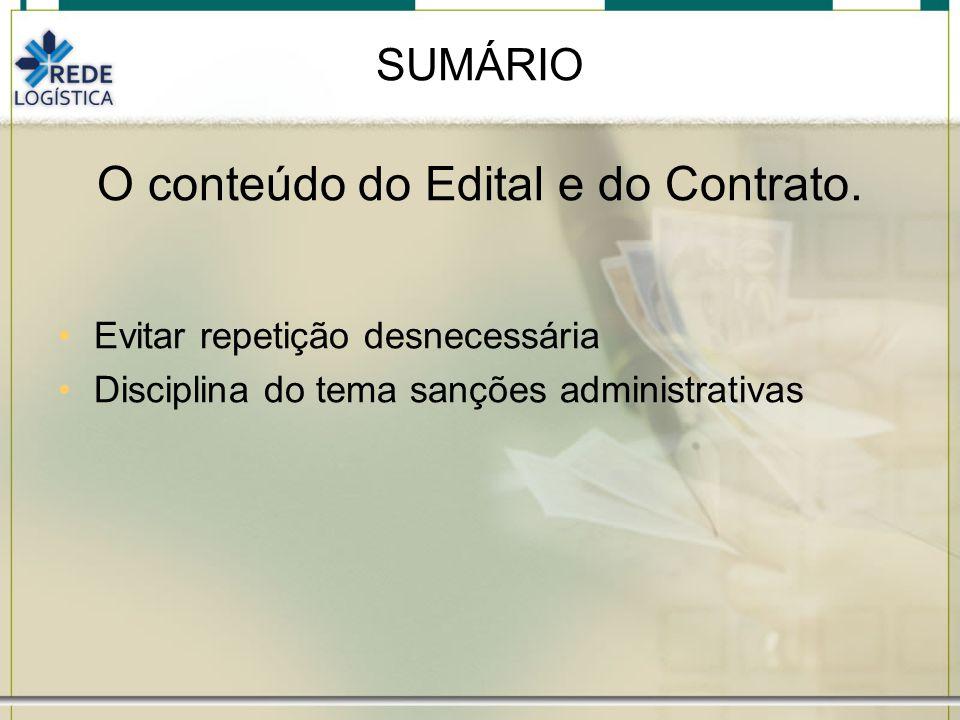 O conteúdo do Edital e do Contrato.