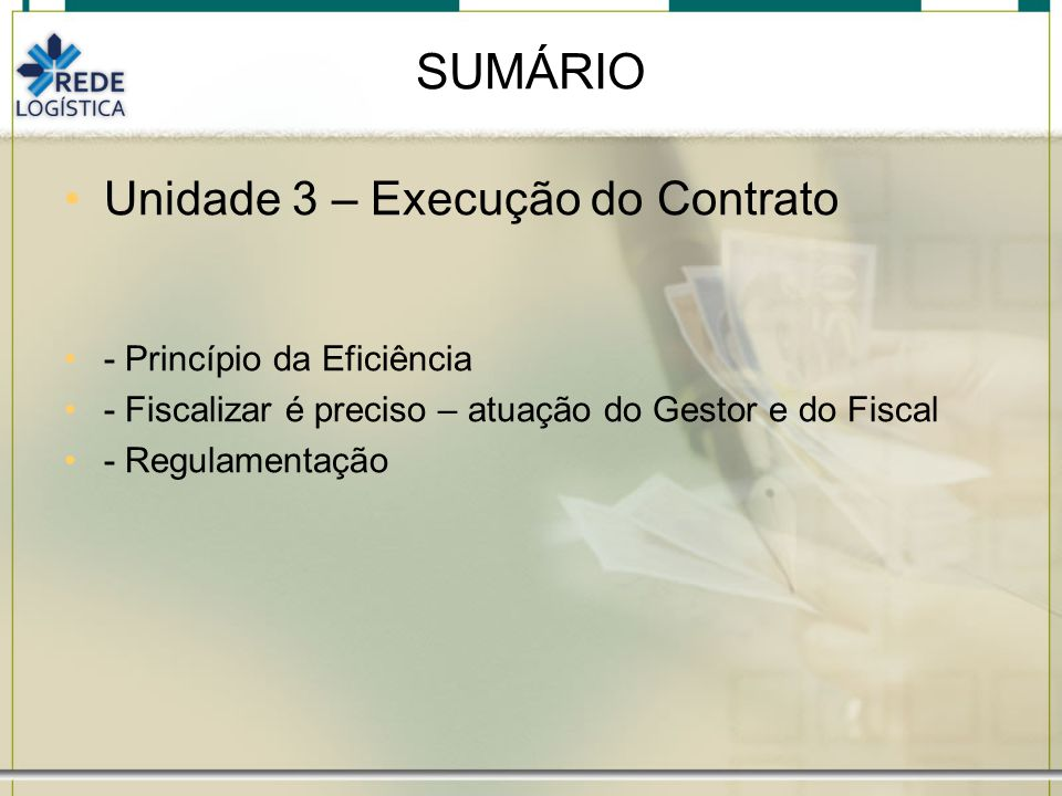 SUMÁRIO Unidade 3 – Execução do Contrato - Princípio da Eficiência